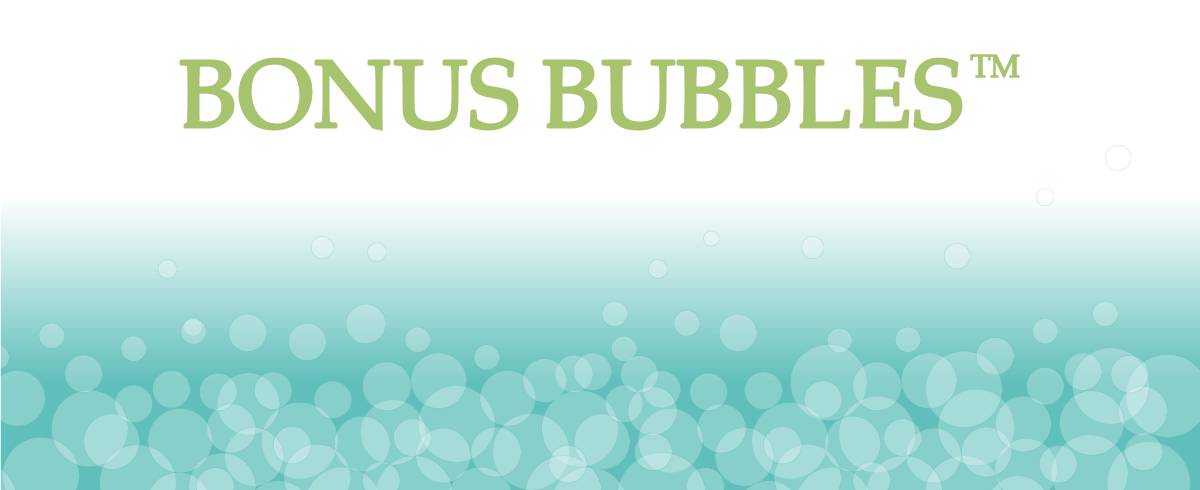 Bonus Bubbles™ loyalty Scheme